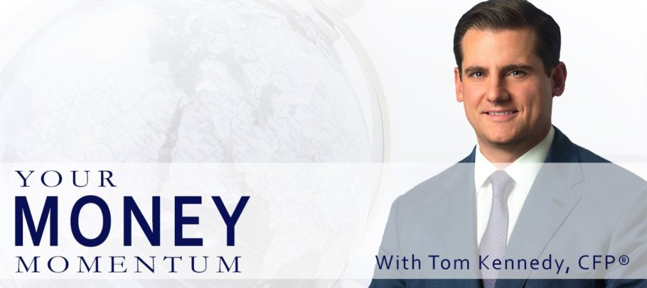 Global Wealth Advisors Your Money Momentum Podcast with Tom Kennedy, CFP